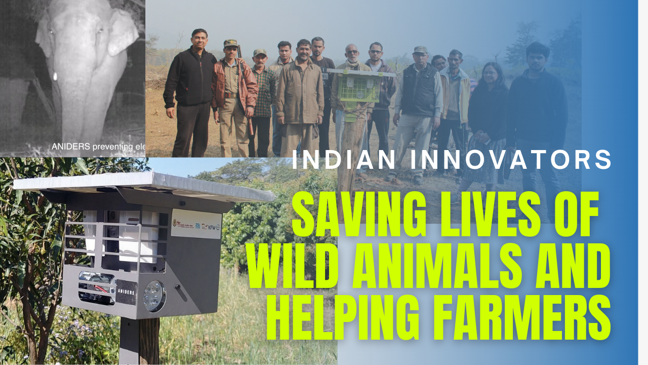 Indian Innovators saving lives of wild animals and helping farmers